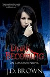 Dark Becoming (Ema Marx #3)