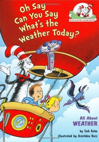 Oh Say Can You Say What's the Weather Today? by Tish Rabe