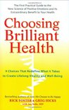 Choosing Brilliant Health: 9 Choices That Redefine What It Takes to Create Lifelong Vitality and Well-Being