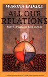 All Our Relations: Native Struggles for Land and Life