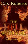 The Hell Within Me by C.B. Roberts