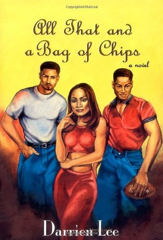 All That and a Bag of Chips by Darrien Lee
