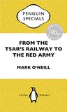 From the Tsar's Railway to the Red Army: Penguin Specials