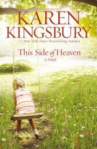 This Side of Heaven by Karen Kingsbury