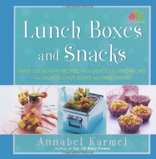 Lunch Boxes and Snacks by Annabel Karmel
