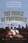 The Prince of Providence: The True Story of Buddy Cianci, America's Most Notorious Mayor, Some Wiseguys, and the Feds