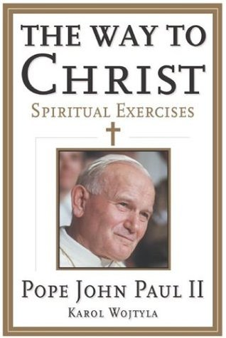 The Way to Christ by Pope John Paul II
