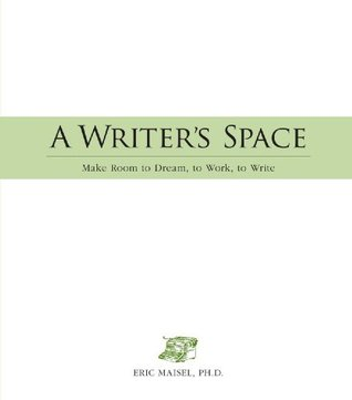 A Writer's Space: Make Room to Dream, to Work, to Write