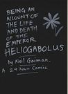 Being An Account of the Life and Death of the Emperor Heliogabolous