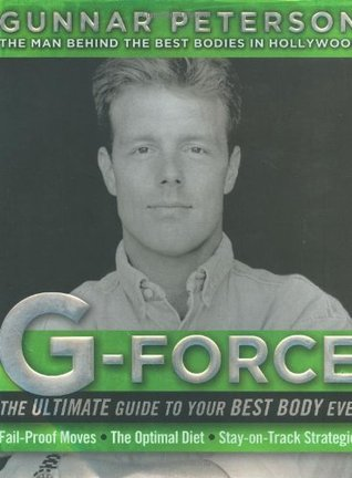 G-Force: The Ultimate Guide to Your Best Body Ever