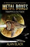 Trapped Outside (Metal Boxes #2)