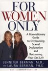 For Women Only: A Revolutionary Guide to Overcoming Sexual Dysfunction and Reclaiming Your Sex Life