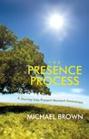 The Presence Process - The Art of Presence