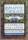 Outlines of Romantic Theology with Which is Reprinted, Religion & Love in Dante: The Theology of Romantic Love