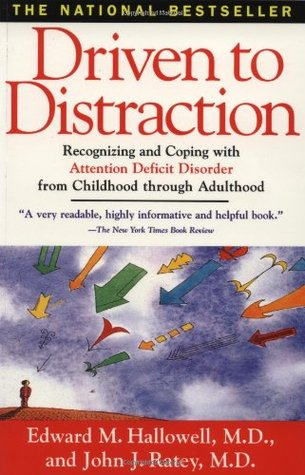 Driven To Distraction by Edward M. Hallowell