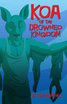 Koa of the Drowned Kingdom by Ryan Campbell