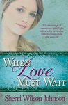 When Love Must Wait (Hope of the South #3)