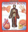 Uncover the Human Body: Take a Three-Dimensional Look Inside the Human Body!