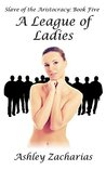 A League of Ladies (Slave of the Aristocracy, #5)