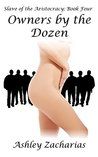 Owners by the Dozen (Slave of the Aristocracy, #4)