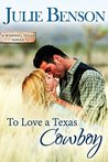 To Love a Texas Cowboy (Wishing, Texas #1)