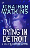 Dying in Detroit (Bright & Fletcher, #2)