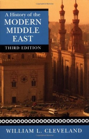 A History of the Modern Middle East by William L. Cleveland