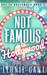 Not Famous in Hollywood by Leonie Gant