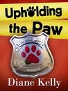 Upholding the Paw (Paw Enforcement, #2.5)