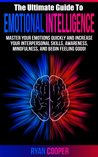 Emotional Intelligence: The Ultimate Guide To Emotional Intelligence! - Master Your Emotions Quickly And Increase Your Interpersonal Skills, Awareness, ... Feeling Good, Interpersonal, Meditation)