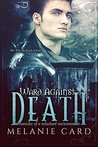 Ward Against Death (Chronicles of a Reluctant Necromancer, #1)