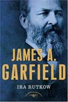 James A. Garfield (The American Presidents, #20)