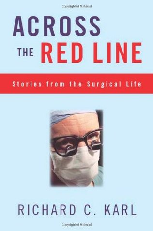 Across the Red Line: Stories from the Surgical Life