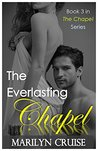 The Everlasting Chapel, (The Chapel Series, Book #3)