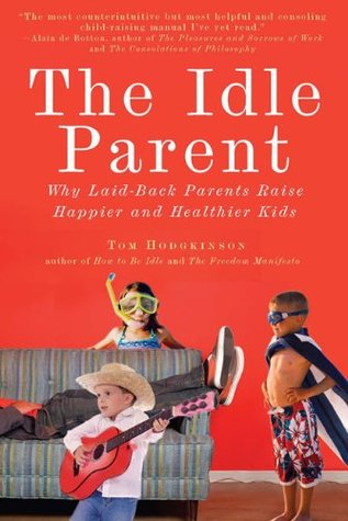 The Idle Parent by Tom Hodgkinson