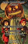 The History of Halloween: & Other Related Topics