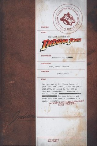 The Lost Journal of Indiana Jones by Henry Jones Jr.