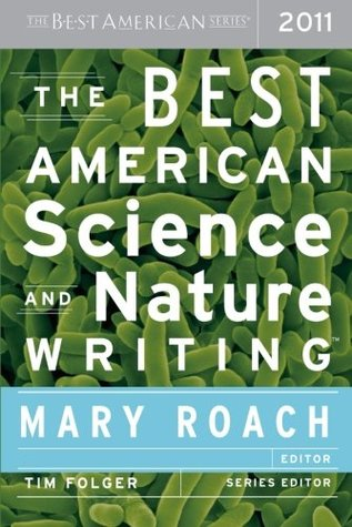 The Best American Science and Nature Writing 2011 by Mary Roach