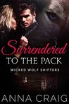 Surrendered to the Pack (Wicked Wolf Shifters, #1)