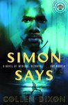 Simon Says: A Novel of Intrigue, Betrayal...and Murder (Strivers Row)