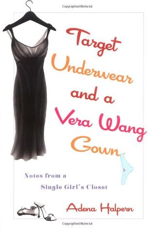 Target Underwear and a Vera Wang Gown: Notes from a Single Girl's Closet