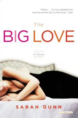 The Big Love by Sarah Dunn
