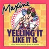 Maxine: Yelling It Like It Is: A Fine Whine with the Queen of Attitude