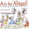 """A"" is for Abigail by Lynne Cheney"