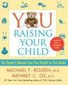 YOU: Raising Your Child: The Owner's Manual from First Breath to First Grade