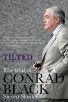 Tilted: The Trial of Conrad Black