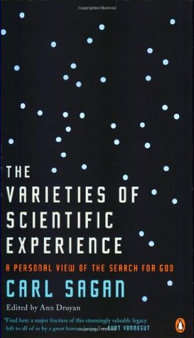 The Varieties of Scientific Experience by Carl Sagan