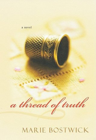 A Thread of Truth by Marie Bostwick