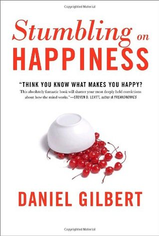 Stumbling on Happiness by Daniel M. Gilbert