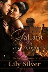 Gallant Rogue (Reluctant Heroes #3)